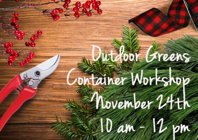 November 24th, 2018 – Outdoor Greens Container Workshop